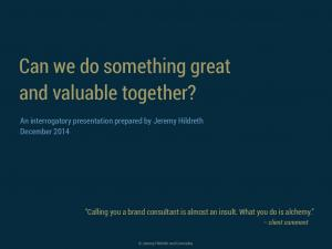 Can we do something great and valuable together?