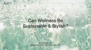 Can Wellness Be Sustainable & Stylish?