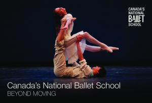 Canada s National Ballet School BEYOND MOVING