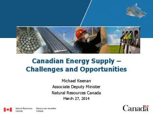 Canadian Energy Supply Challenges and Opportunities