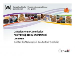Canadian Grain Commission An evolving policy environment
