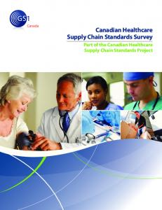 Canadian Healthcare Supply Chain Standards Survey. Part of the Canadian Healthcare Supply Chain Standards Project