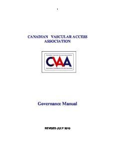 CANADIAN VASCULAR ACCESS ASSOCIATION. Governance Manual REVISED JULY 2010
