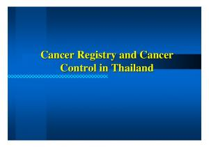 Cancer Registry and Cancer Control in Thailand