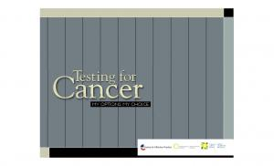 Cancer. Testing for MY OPTIONS. MY CHOICE