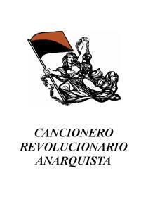 CANCIONERO REVOLUCIONARIO ANARQUISTA