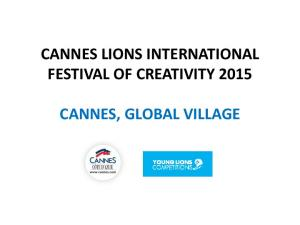 CANNES LIONS INTERNATIONAL FESTIVAL OF CREATIVITY 2015 CANNES, GLOBAL VILLAGE