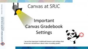 Canvas at SRJC. Important Canvas Gradebook Settings
