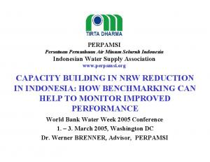 CAPACITY BUILDING IN NRW REDUCTION IN INDONESIA: HOW BENCHMARKING CAN HELP TO MONITOR IMPROVED PERFORMANCE