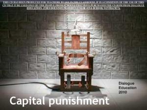 Capital punishment. Dialogue Education 2010