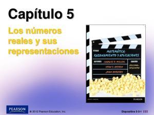 Capítulo 5. Los números reales y sus representaciones Pearson Education, Inc. Diapositiva 5-5-1
