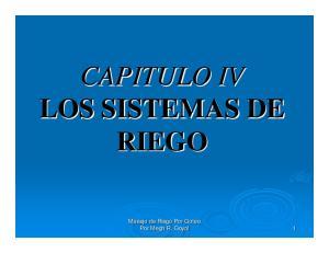 CAPITULO IV LOS SISTEMAS DE RIEGO. Manejo de Riego Por Goteo Por Megh R. Goyal 1