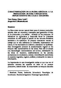 CARACTERIZACION DE LA FLORA ASOCIADA A LA PRODUCCION DE MIEL Y POLEN EN EL DEPARTAMENTO DEL CAUCA- COLOMBIA