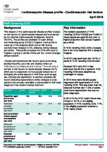 Cardiovascular disease profile - Cardiovascular risk factors April NHS Havering CCG Background. Key information