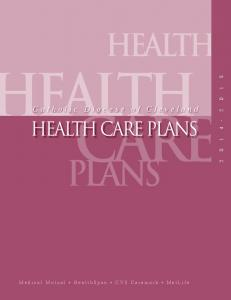 CARE. ealth PLANS. Health. Health Care Plans. Catholic Diocese of Cleveland. Catholic Diocese of Cleveland