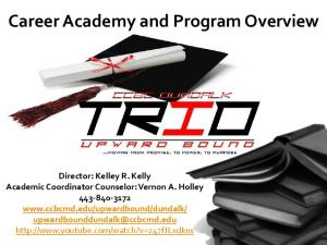 Career Academy and Program Overview