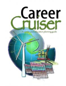 Career. Cruiser. A career and education planning guide