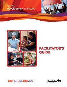 career development manitoba Facilitator s Guide