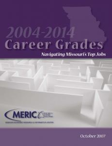 Career Grades. Navigating Missouri s Top Jobs MISSOURI ECONOMIC RESEARCH & INFORMATION CENTER. DEPARTMENT of ECONOMIC DEVELOPMENT