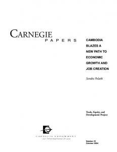CARNEGIE P A P E R S CAMBODIA BLAZES A NEW PATH TO ECONOMIC GROWTH AND JOB CREATION. Sandra Polaski. Trade, Equity, and Development Project