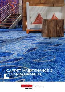 CARPET MAINTENANCE & CLEANING MANUAL. A Tarkett Company THE ULTIMATE FLOORING EXPERIENCE