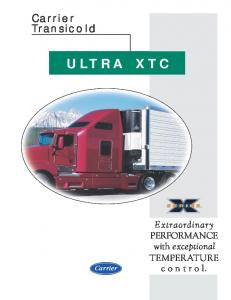 Carrier Transicold ULTRA XTC. Extraordinary PERFORMANCE with exceptional TEMPERATURE control