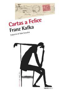 Cartas a Felice Franz Kafka