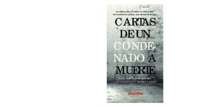 CARTAS DE UN CONDE- NADO A MUERTE