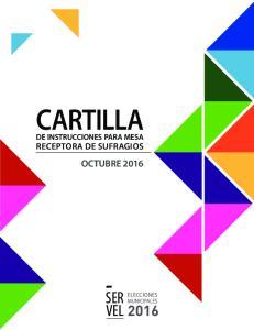 CARTILLA SER VEL OCTUBRE 2016 DE INSTRUCCIONES PARA MESA RECEPTORA DE SUFRAGIOS ELECCIONES MUNICIPALES
