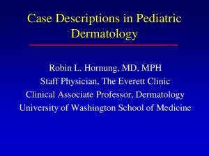 Case Descriptions in Pediatric Dermatology