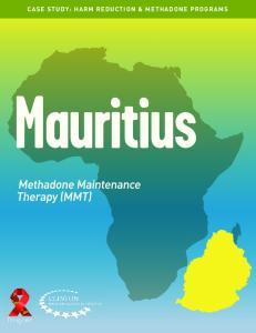 CASE STUDY: HARM REDUCTION & METHADONE PROGRAMS. Mauritius