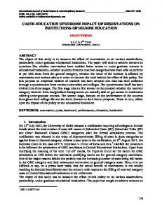 CASTE-EDUCATION SYNDROME IMPACT OF RESERVATIONS ON INSTITUTIONS OF HIGHER EDUCATION