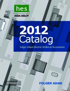 Catalog. Folger Adam Electric Strikes & Accessories. ASSA ABLOY, the global leader in door opening solutions