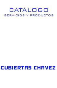 CATALOGO SERVICIOS Y PRODUCTOS. cubiertas chavez