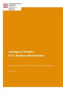Catalogue of Modules B. Sc. Business Administration. Person Responsible: Prof. Dr. Michael Stobernack, Studiendekan