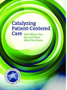 Catalyzing Patient-Centered Care Start Where You Are and Share What You Know