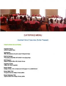 CATERING MENU. Cocktail Hors D oeuvres (Butler Passed) VEGETARIAN SELECTIONS. Vegetable Pakora Assorted vegetable fritters