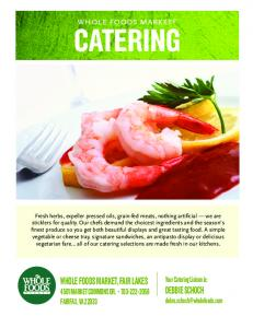 CATERING WHOLE FOODS MARKET, FAIR LAKES 4501 MARKET COMMONS DR FAIRFAX, VA whole foods market