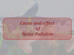 Cause and effect of Noise Pollution