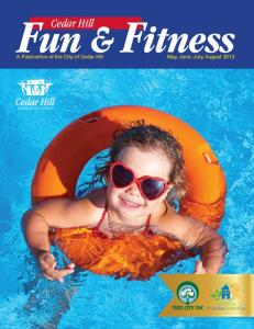 Cedar Hill. Fun & Fitness. A Publication of the City of Cedar Hill May, June, July, August 2013