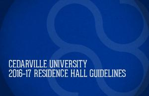 CEDARVILLE UNIVERSITY RESIDENCE HALL GUIDELINES