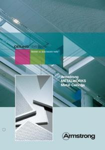 CEILING SYSTEMS. Between us, ideas become reality. Armstrong METALWORKS Metal Ceilings