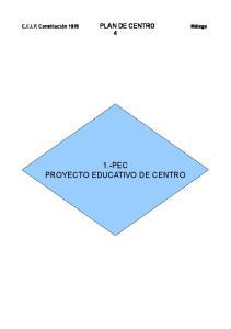 C.E.I.P. Constitución 1978 PLAN DE CENTRO Málaga 4 1.-PEC PROYECTO EDUCATIVO DE CENTRO