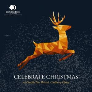 CELEBRATE CHRISTMAS at DoubleTree Bristol, Cadbury House
