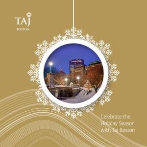 Celebrate the Holiday Season with Taj Boston