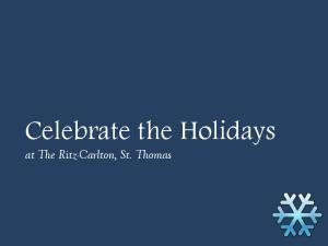 Celebrate the Holidays. at The Ritz-Carlton, St. Thomas