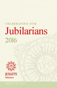 CELEBRATING OUR. Jubilarians SOCIETY OF JESUS
