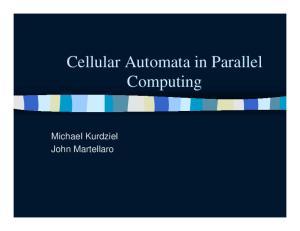 Cellular Automata in Parallel Computing. Michael Kurdziel John Martellaro