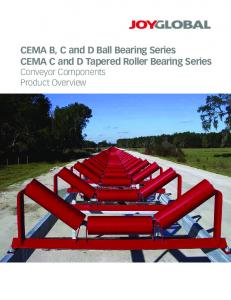CEMA B, C and D Ball Bearing Series CEMA C and D Tapered Roller Bearing Series Conveyor Components Product Overview
