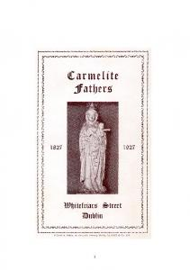 Centenary Souvenir. Carmelites Whitefriars Street. Dublin